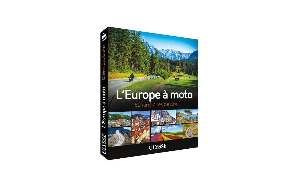 Les Guides de voyage Ulysse publient le livre L'Europe à moto – 50 itinéraires de rêve